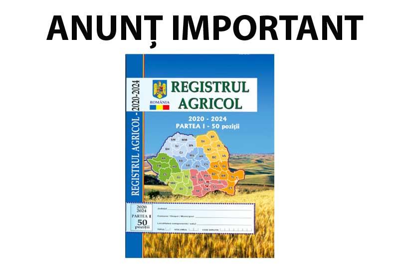 ANUNȚ IMPORTANT! PERIOADĂ  DECLARARE REGISTRU AGRICOL 2020-2024